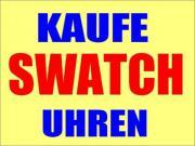 Ankauf SWATCH: Kaufe