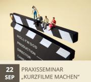 Praxisseminar Kurzfilme machen