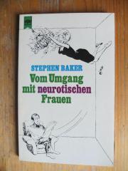 BAKER - VOM UMGANG MIT NEUROTISCHEN FRAUEN