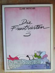BRETECHER CLAIRE - COMIC - DIE FRUSTRIERTEN