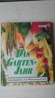 Das Gartenjahr - Arbeitspläne und Pflanzenporträts