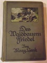 Lenk Margarete - Des Waldbauern Friedel
