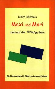 Maxi und Mori -