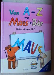 Von A-Z mit Maus Bär